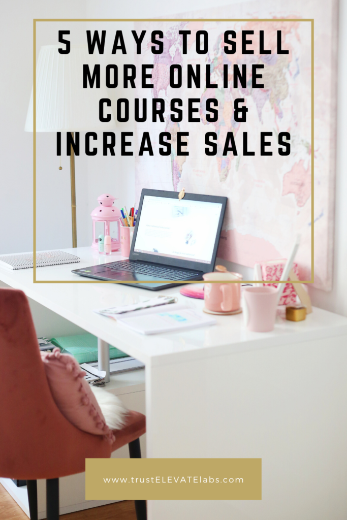 5 Ways to Sell More Online Courses & Increase Sales